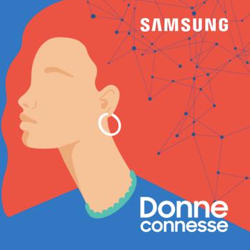 """Al via """"Donne Connesse"""", la nuova serie di podcast firmata Samsung"""